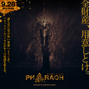 EIGHTEEN GROUP完全新規店!!BLACK PEARL PHARAOH掲載開始!